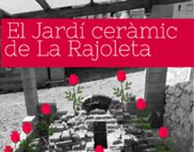 El jardí ceràmic de La Rajoleta