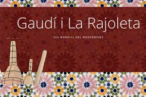 """Gaudí i """"La Rajoleta"""""""